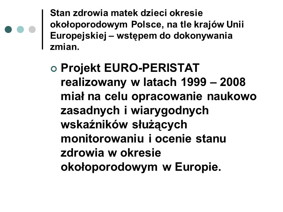 Stan zdrowia matek dzieci okresie okołoporodowym Polsce, na tle krajów Unii Europejskiej – wstępem do dokonywania zmian.