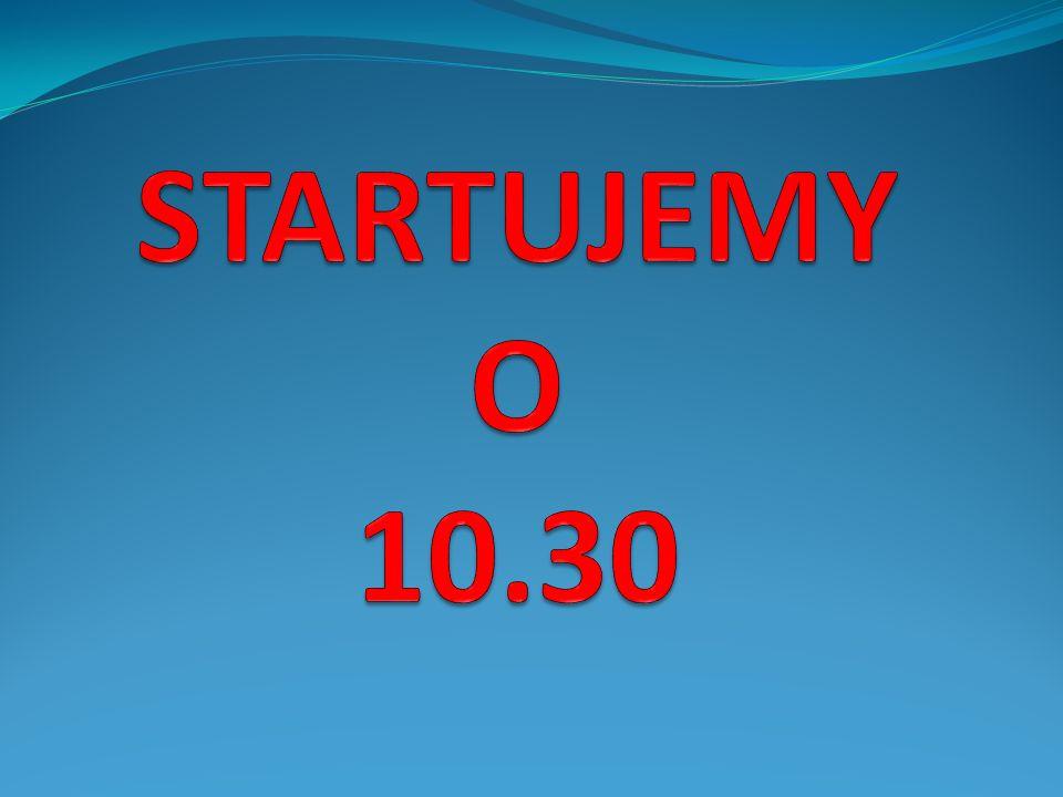 STARTUJEMY O 10.30