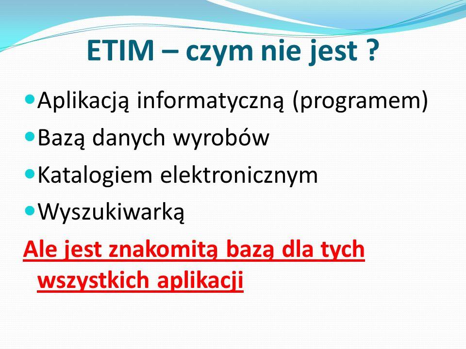 ETIM – czym nie jest Aplikacją informatyczną (programem)