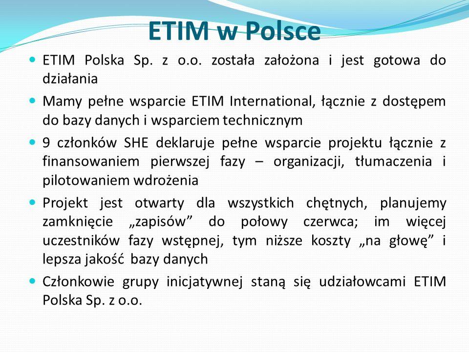 ETIM w Polsce ETIM Polska Sp. z o.o. została założona i jest gotowa do działania.
