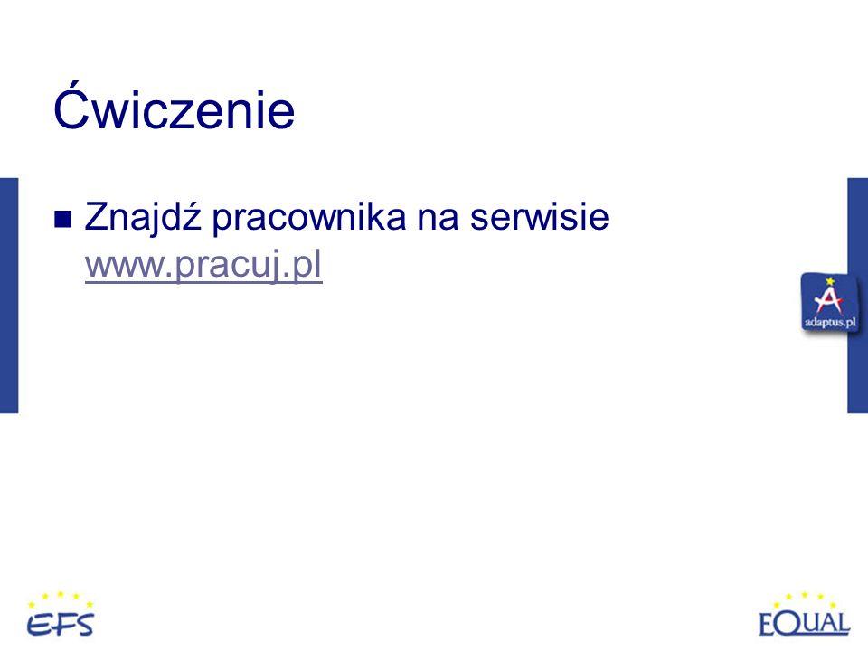 Ćwiczenie Znajdź pracownika na serwisie www.pracuj.pl 5 min