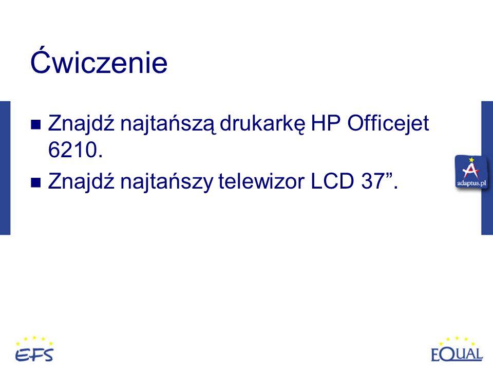 Ćwiczenie Znajdź najtańszą drukarkę HP Officejet 6210.