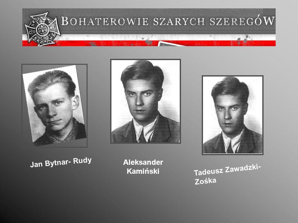 Jan Bytnar- Rudy Aleksander Kamiński Tadeusz Zawadzki- Zośka
