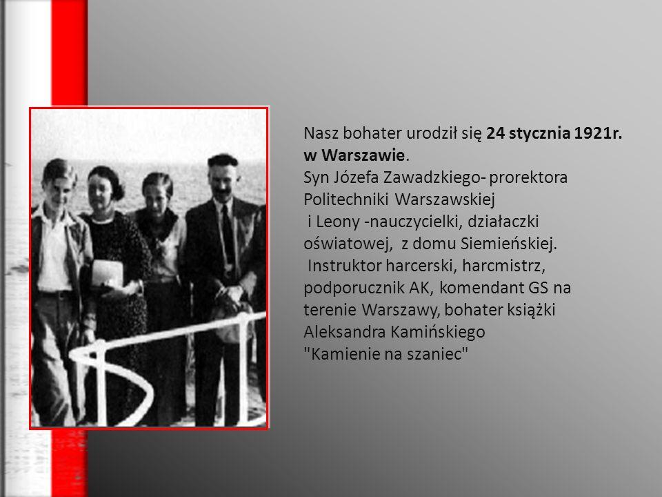 Nasz bohater urodził się 24 stycznia 1921r. w Warszawie.