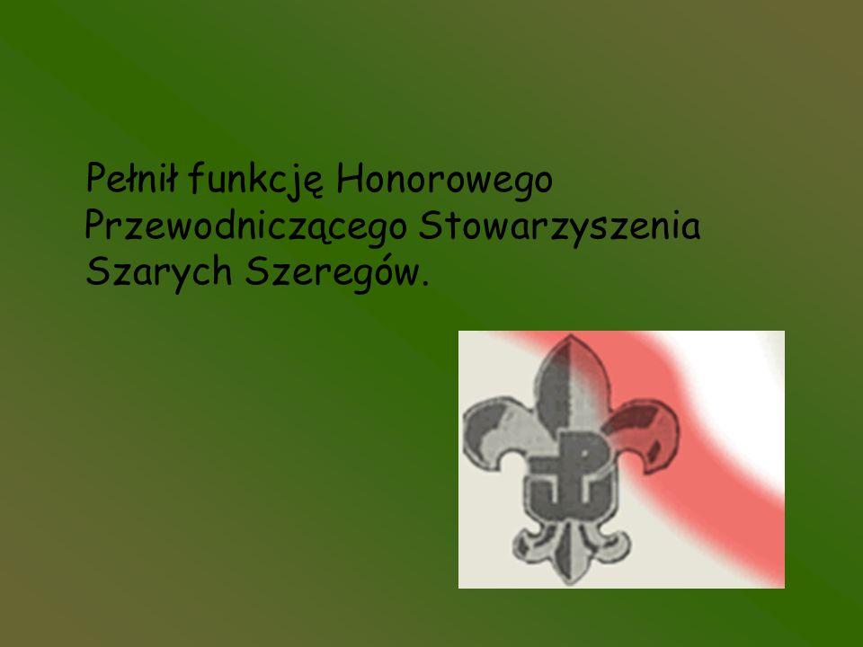 Pełnił funkcję Honorowego Przewodniczącego Stowarzyszenia Szarych Szeregów.