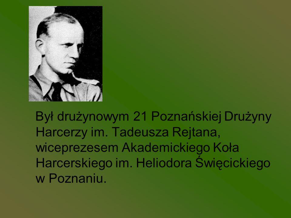 Był drużynowym 21 Poznańskiej Drużyny Harcerzy im