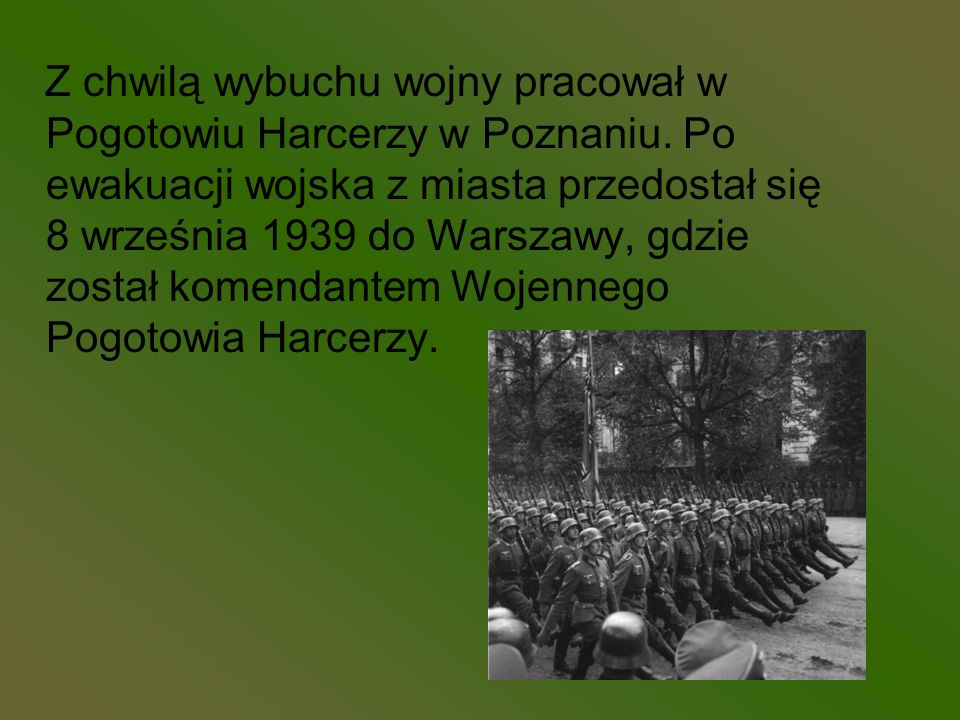 Z chwilą wybuchu wojny pracował w Pogotowiu Harcerzy w Poznaniu