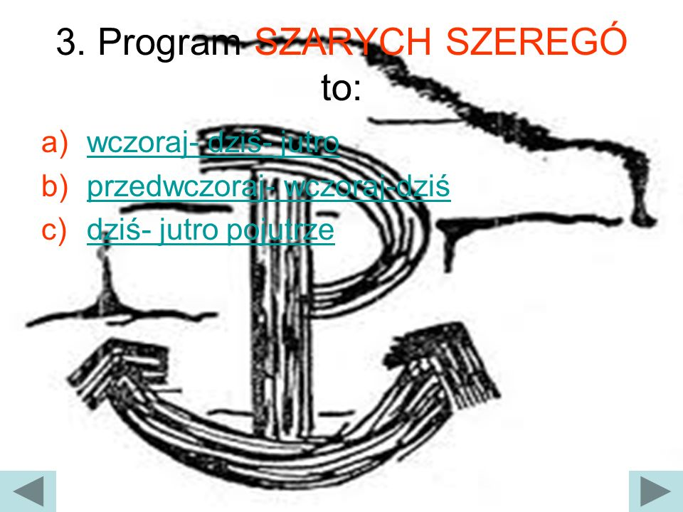 3. Program SZARYCH SZEREGÓ to: