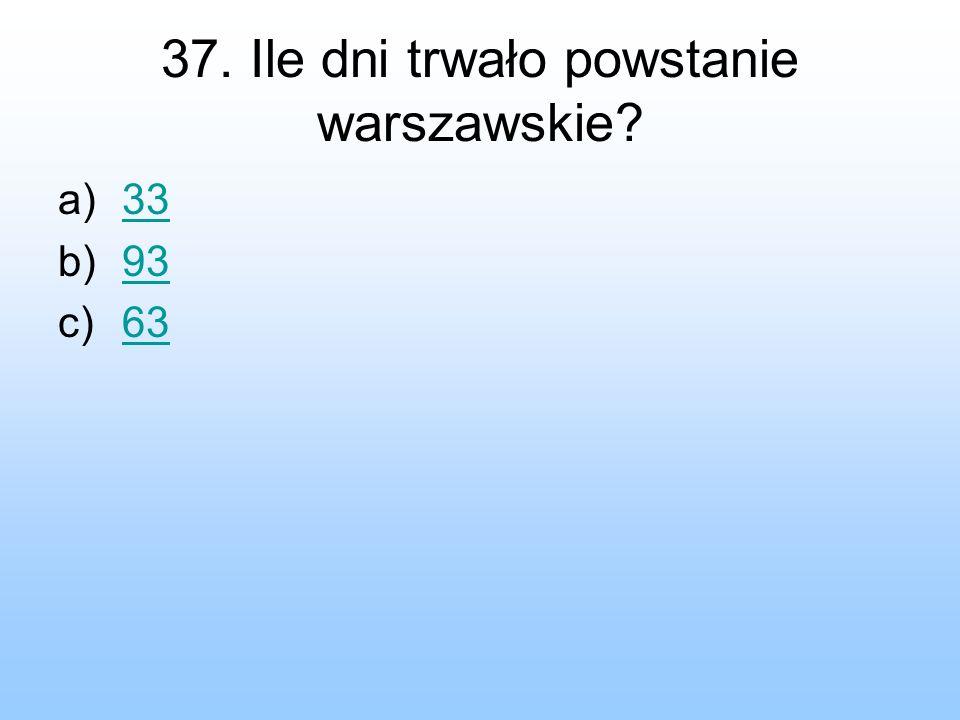 37. Ile dni trwało powstanie warszawskie