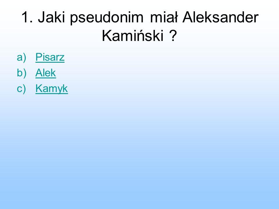 1. Jaki pseudonim miał Aleksander Kamiński