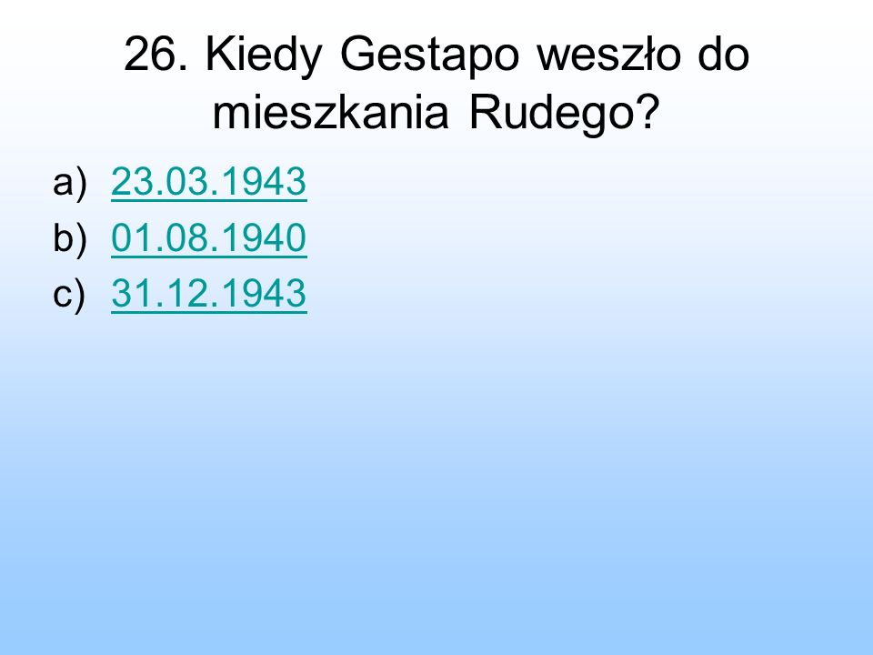 26. Kiedy Gestapo weszło do mieszkania Rudego