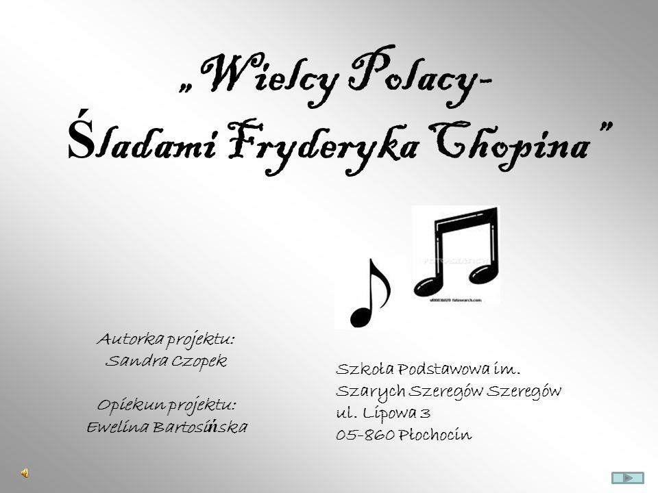 """""""Wielcy Polacy- Śladami Fryderyka Chopina"""