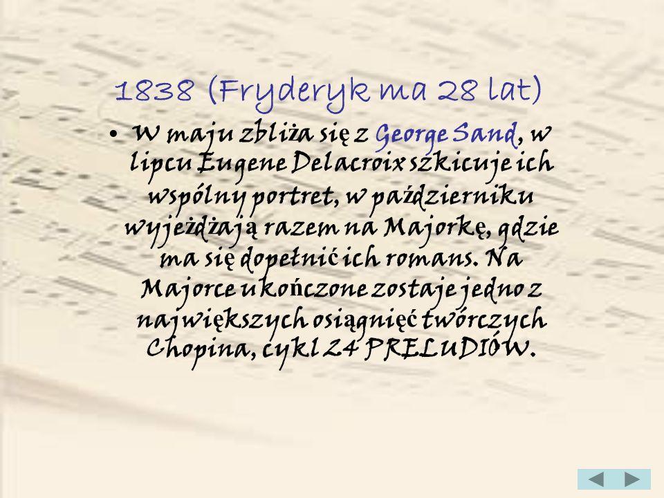 1838 (Fryderyk ma 28 lat)