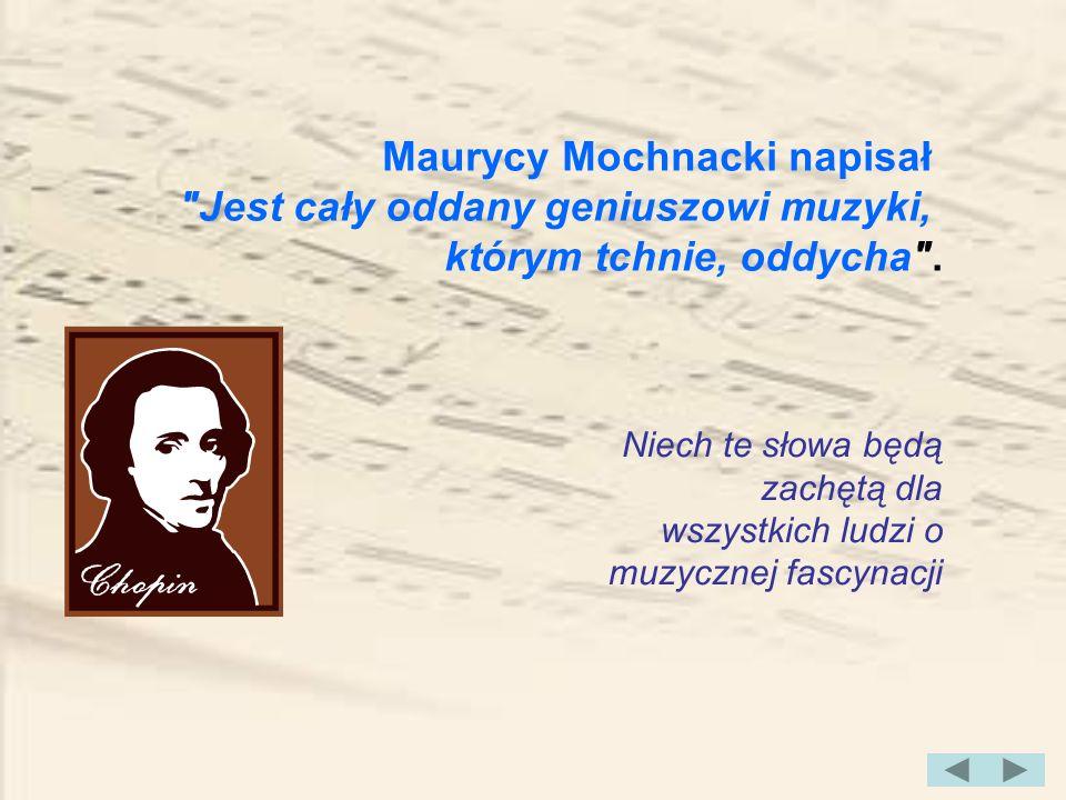 Maurycy Mochnacki napisał Jest cały oddany geniuszowi muzyki,