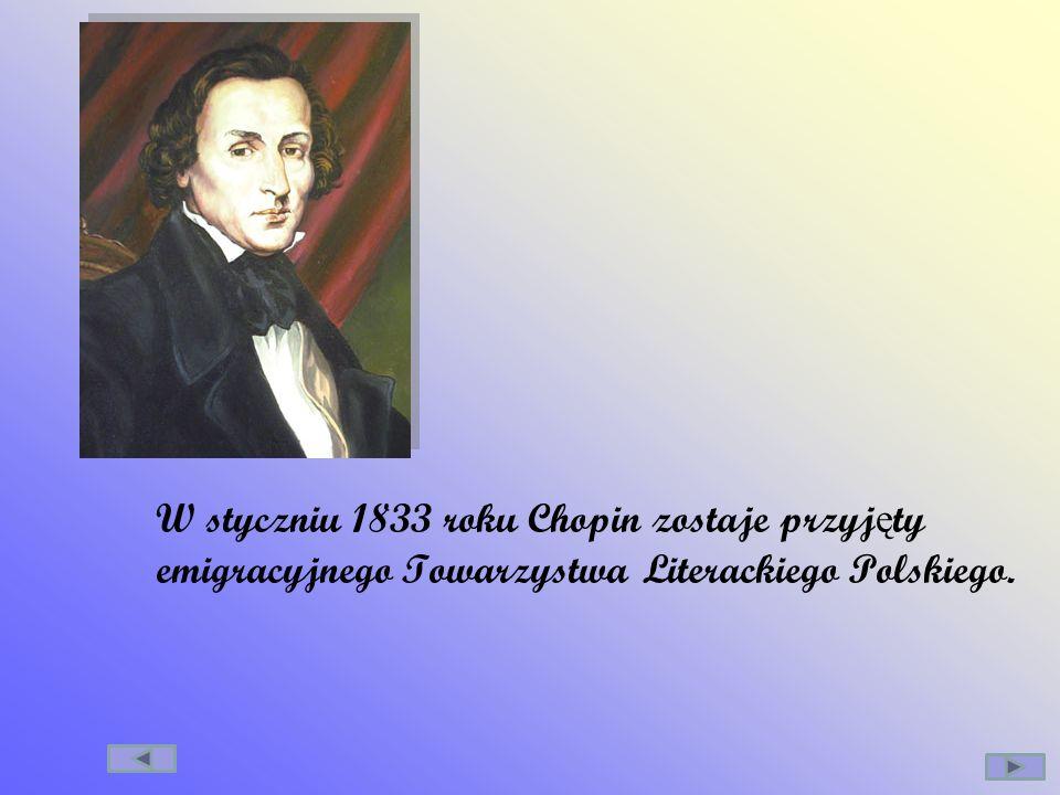 W styczniu 1833 roku Chopin zostaje przyjęty emigracyjnego Towarzystwa Literackiego Polskiego.