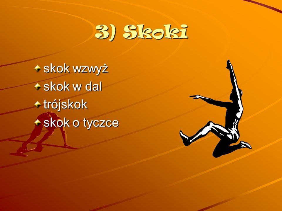3) Skoki skok wzwyż skok w dal trójskok skok o tyczce