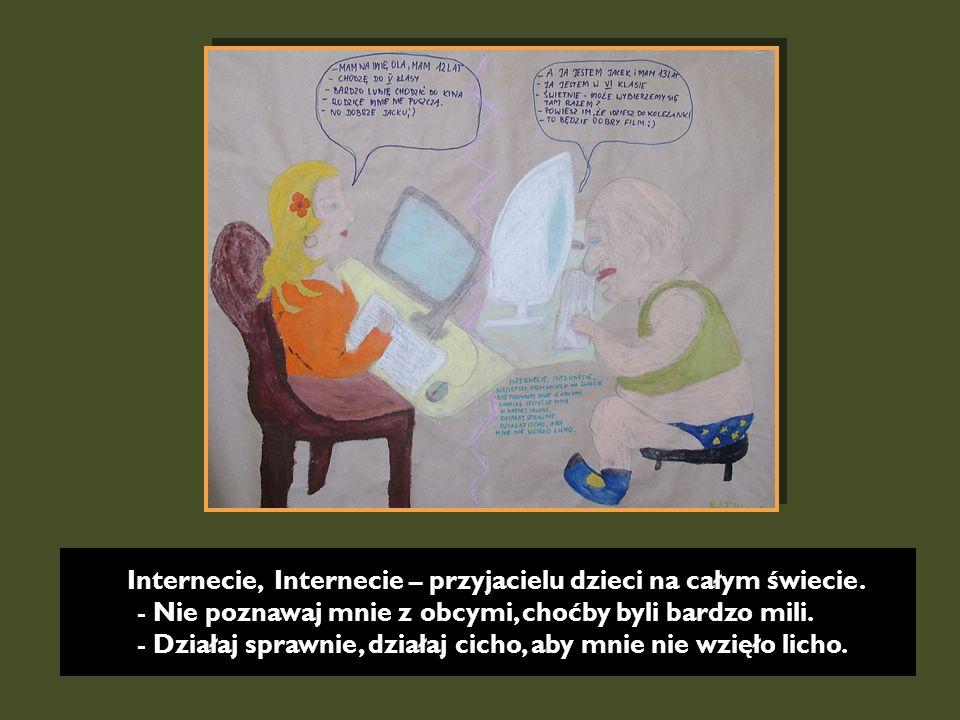 Internecie, Internecie – przyjacielu dzieci na całym świecie