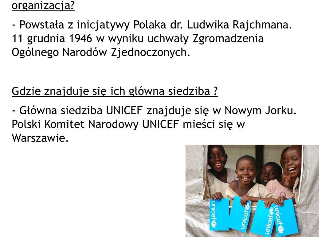 Kto wymyślił UNICEF Kiedy i jak powstała ta organizacja