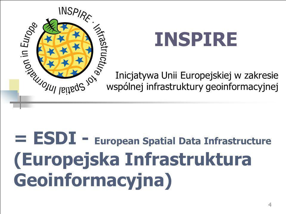 INSPIRE Inicjatywa Unii Europejskiej w zakresie. wspólnej infrastruktury geoinformacyjnej.