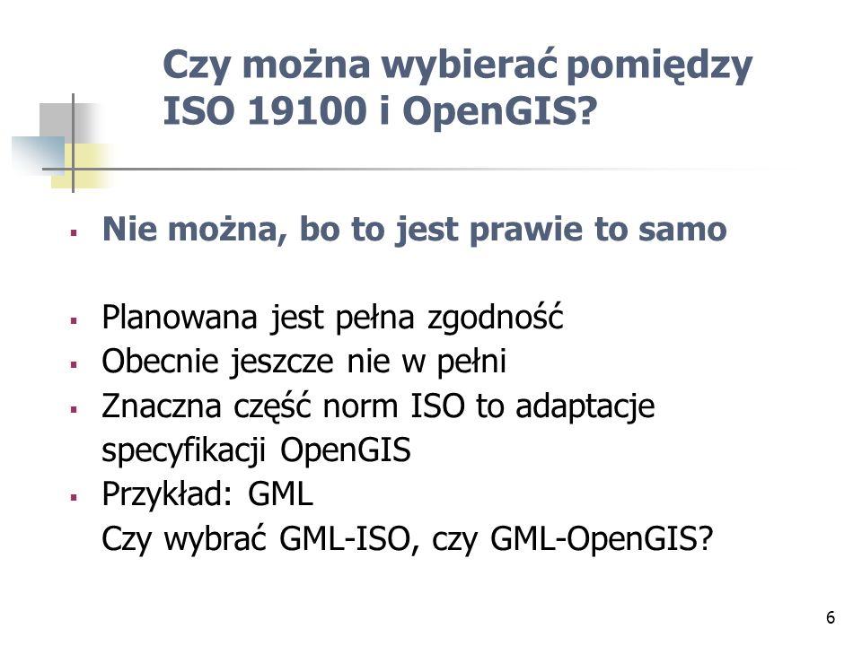 Czy można wybierać pomiędzy ISO 19100 i OpenGIS