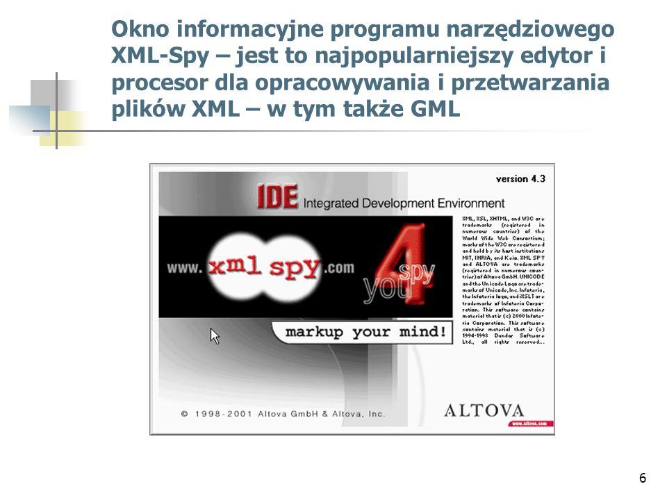 Okno informacyjne programu narzędziowego XML-Spy – jest to najpopularniejszy edytor i procesor dla opracowywania i przetwarzania plików XML – w tym także GML