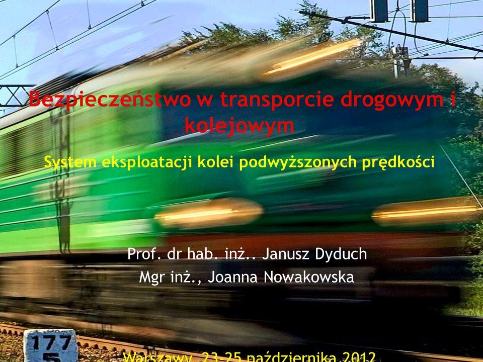Bezpieczeństwo w transporcie drogowym i kolejowym System eksploatacji kolei podwyższonych prędkości
