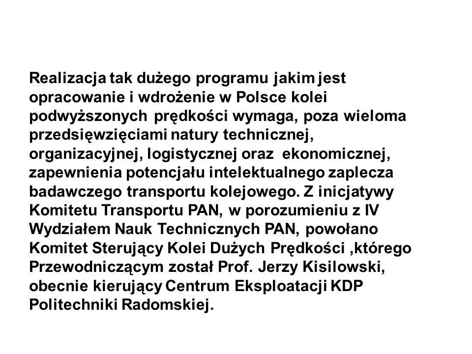 Realizacja tak dużego programu jakim jest opracowanie i wdrożenie w Polsce kolei podwyższonych prędkości wymaga, poza wieloma przedsięwzięciami natury technicznej, organizacyjnej, logistycznej oraz ekonomicznej, zapewnienia potencjału intelektualnego zaplecza badawczego transportu kolejowego.