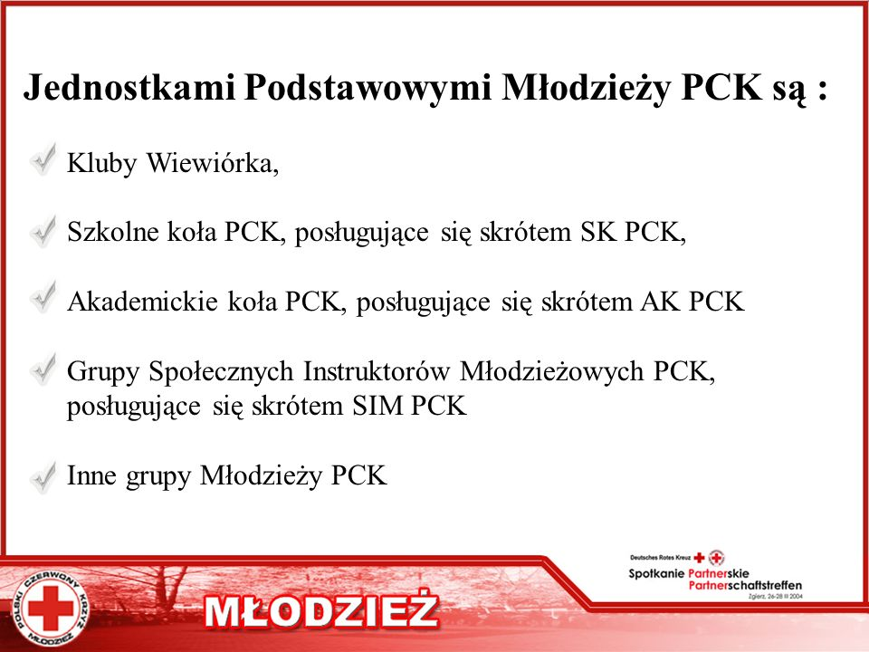 Jednostkami Podstawowymi Młodzieży PCK są :
