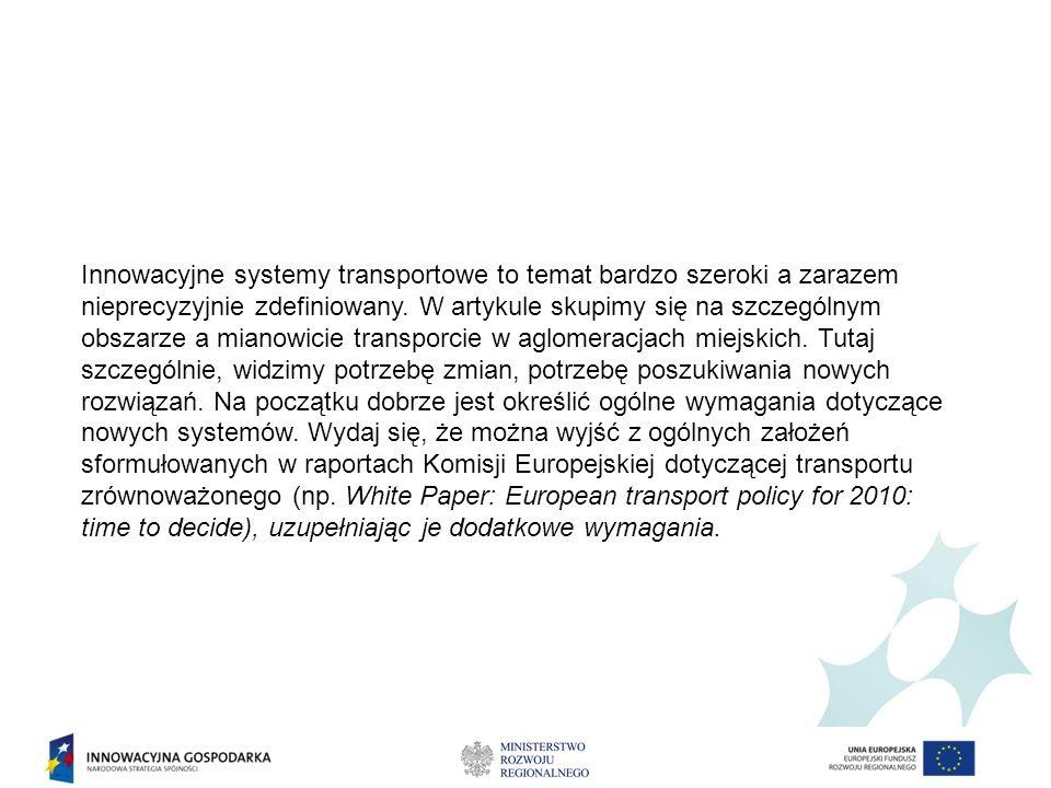 Innowacyjne systemy transportowe to temat bardzo szeroki a zarazem