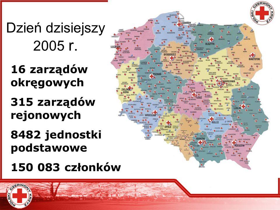 Dzień dzisiejszy 2005 r. 16 zarządów okręgowych