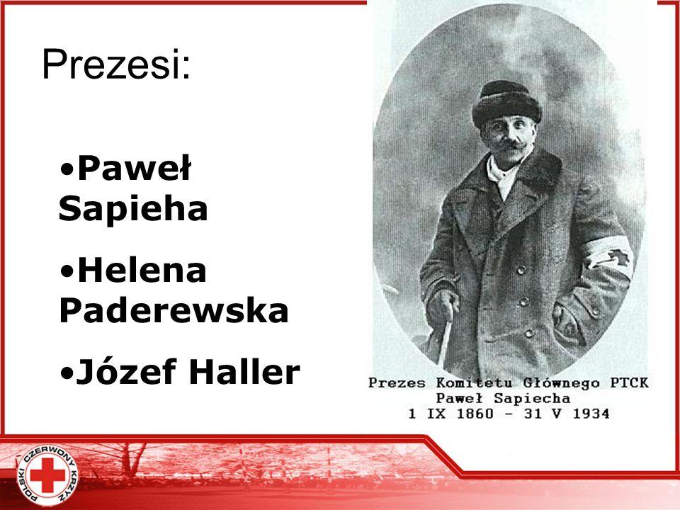 Prezesi: Paweł Sapieha Helena Paderewska Józef Haller