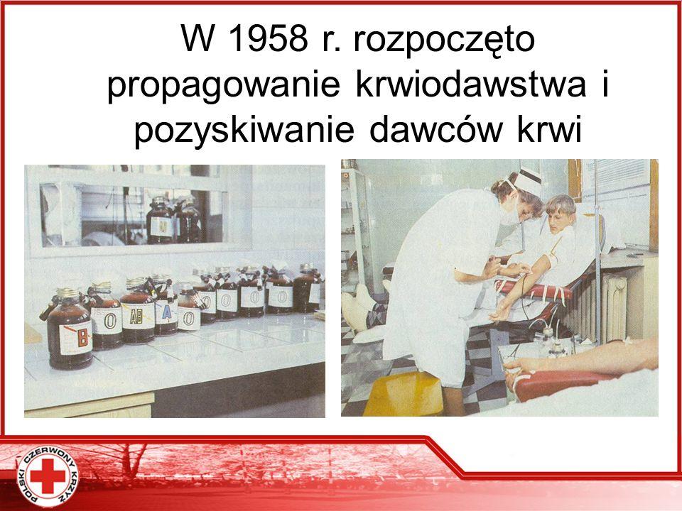 W 1958 r. rozpoczęto propagowanie krwiodawstwa i pozyskiwanie dawców krwi