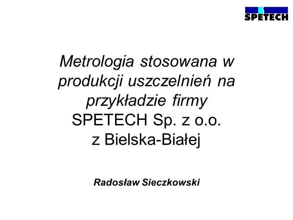 Metrologia stosowana w produkcji uszczelnień na przykładzie firmy SPETECH Sp. z o.o. z Bielska-Białej