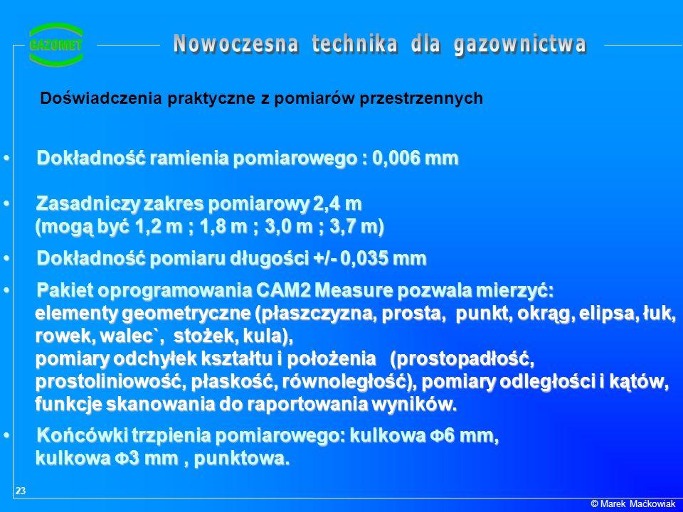 Dokładność ramienia pomiarowego : 0,006 mm