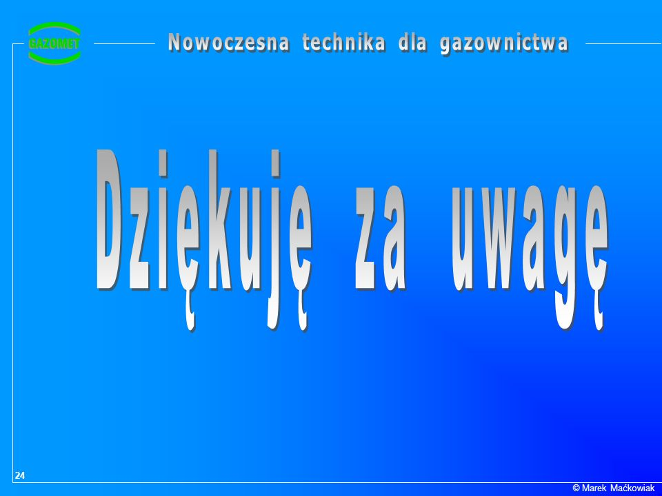 Dziękuję za uwagę © Marek Maćkowiak