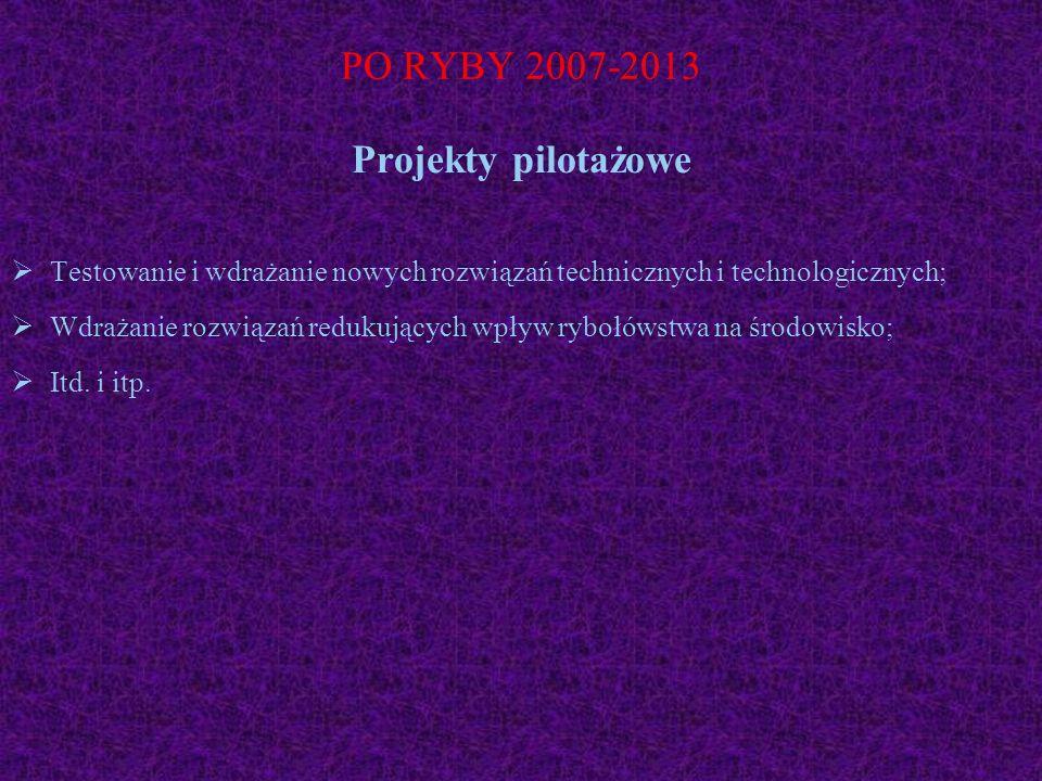 PO RYBY 2007-2013 Projekty pilotażowe