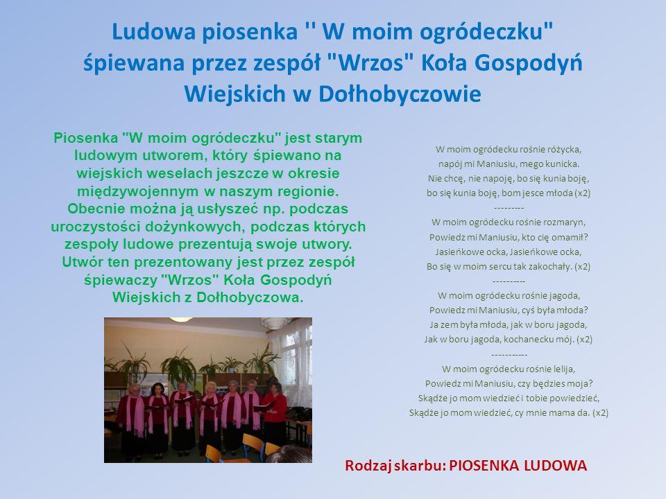 Ludowa piosenka W moim ogródeczku śpiewana przez zespół Wrzos Koła Gospodyń Wiejskich w Dołhobyczowie