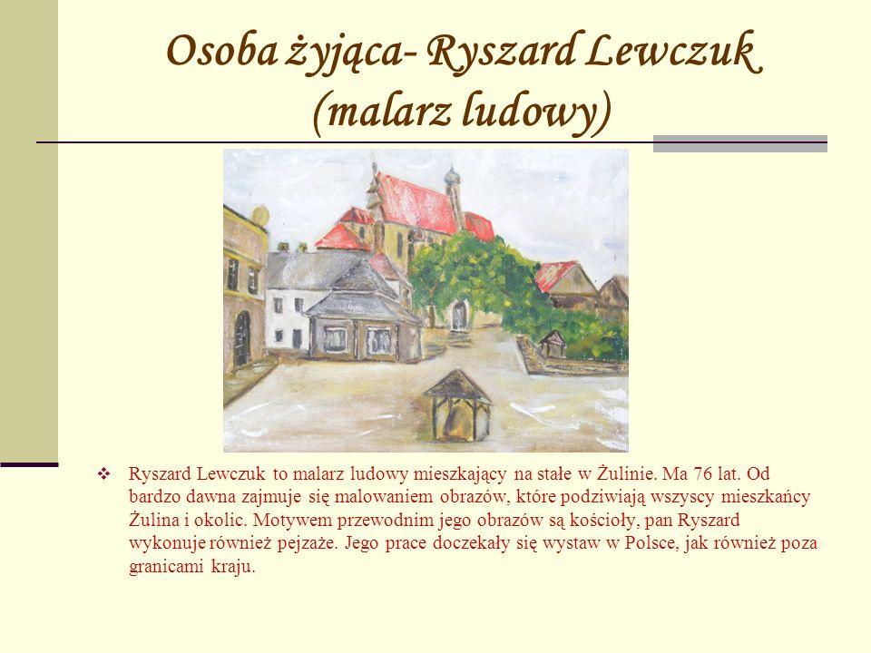 Osoba żyjąca- Ryszard Lewczuk (malarz ludowy)