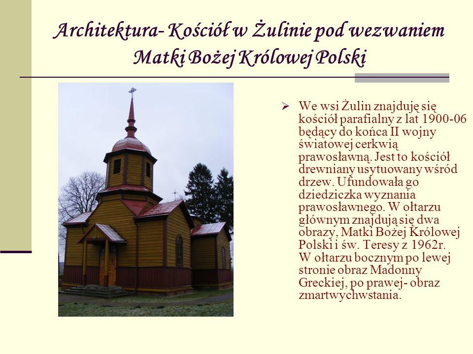 Architektura- Kościół w Żulinie pod wezwaniem Matki Bożej Królowej Polski