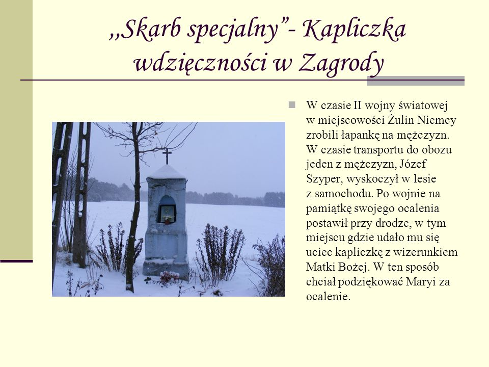 ,,Skarb specjalny - Kapliczka wdzięczności w Zagrody