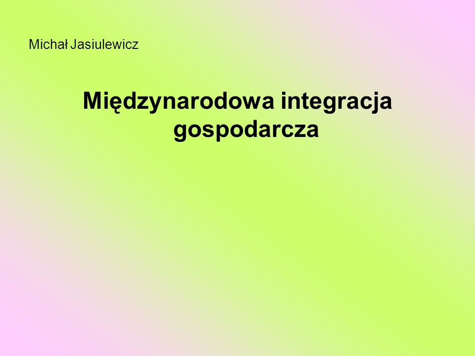 Międzynarodowa integracja gospodarcza