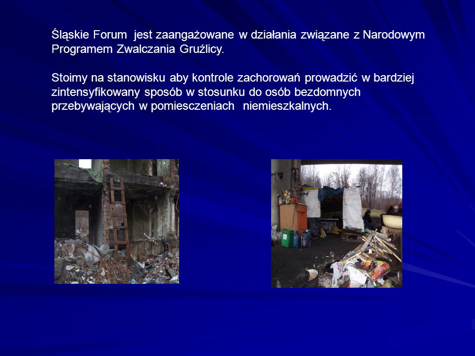 Śląskie Forum jest zaangażowane w działania związane z Narodowym Programem Zwalczania Gruźlicy.