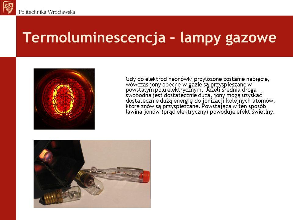 Termoluminescencja – lampy gazowe