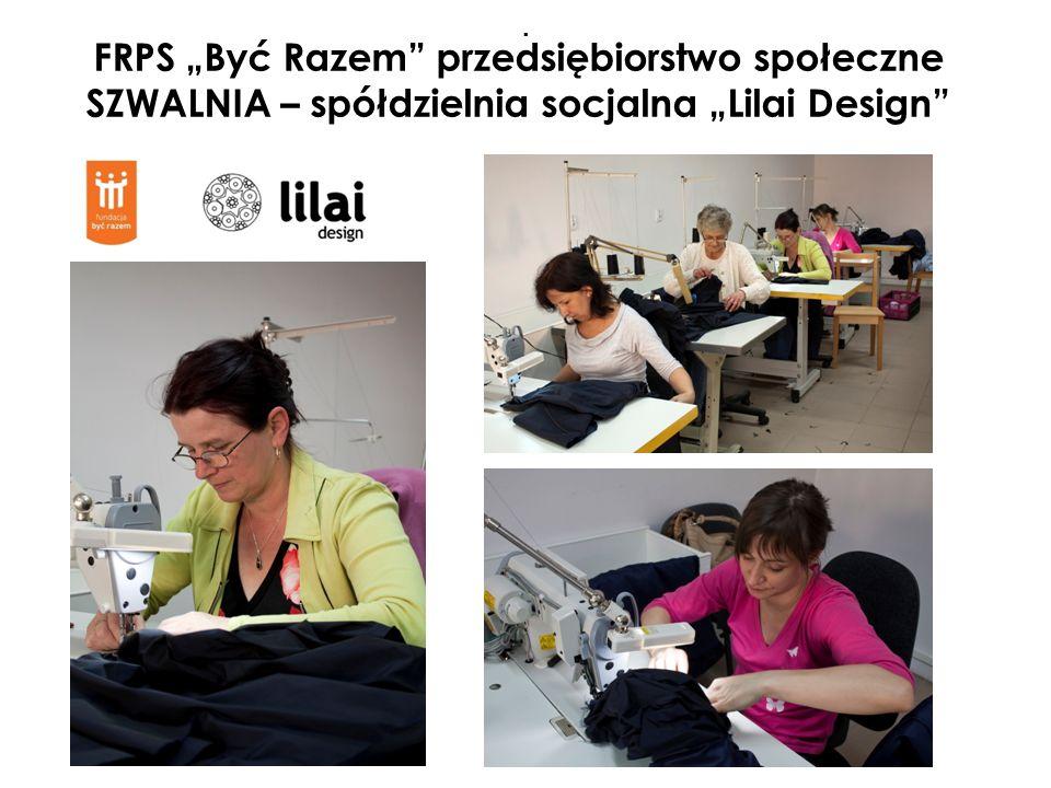 """FRPS """"Być Razem przedsiębiorstwo społeczne SZWALNIA – spółdzielnia socjalna """"Lilai Design"""