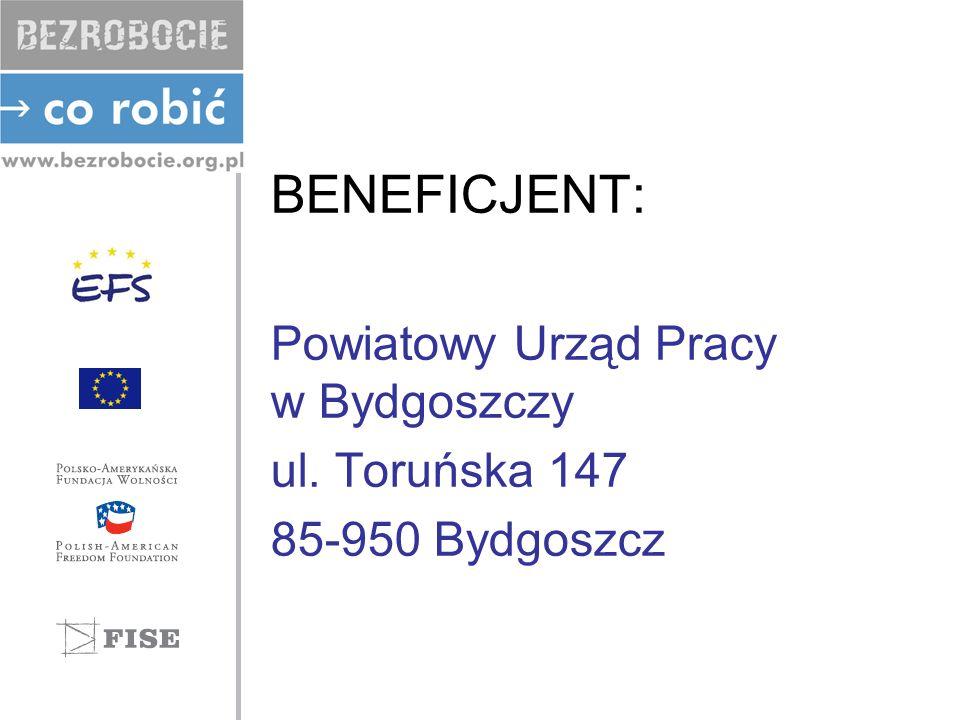 BENEFICJENT: Powiatowy Urząd Pracy w Bydgoszczy ul. Toruńska 147