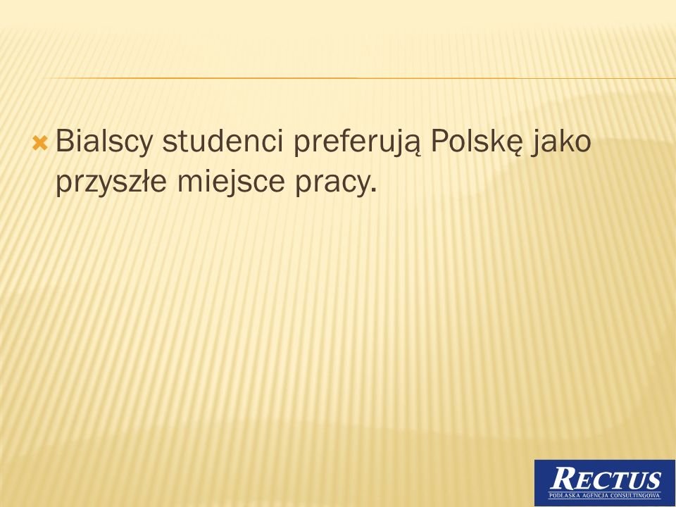 Bialscy studenci preferują Polskę jako przyszłe miejsce pracy.
