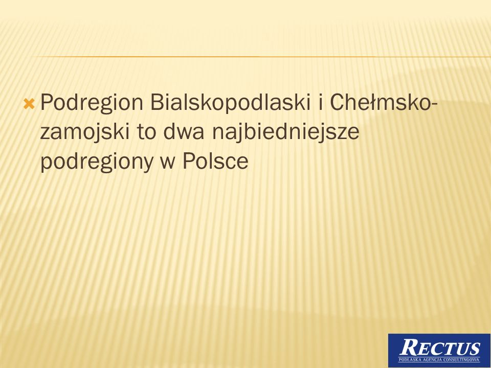 Podregion Bialskopodlaski i Chełmsko-zamojski to dwa najbiedniejsze podregiony w Polsce