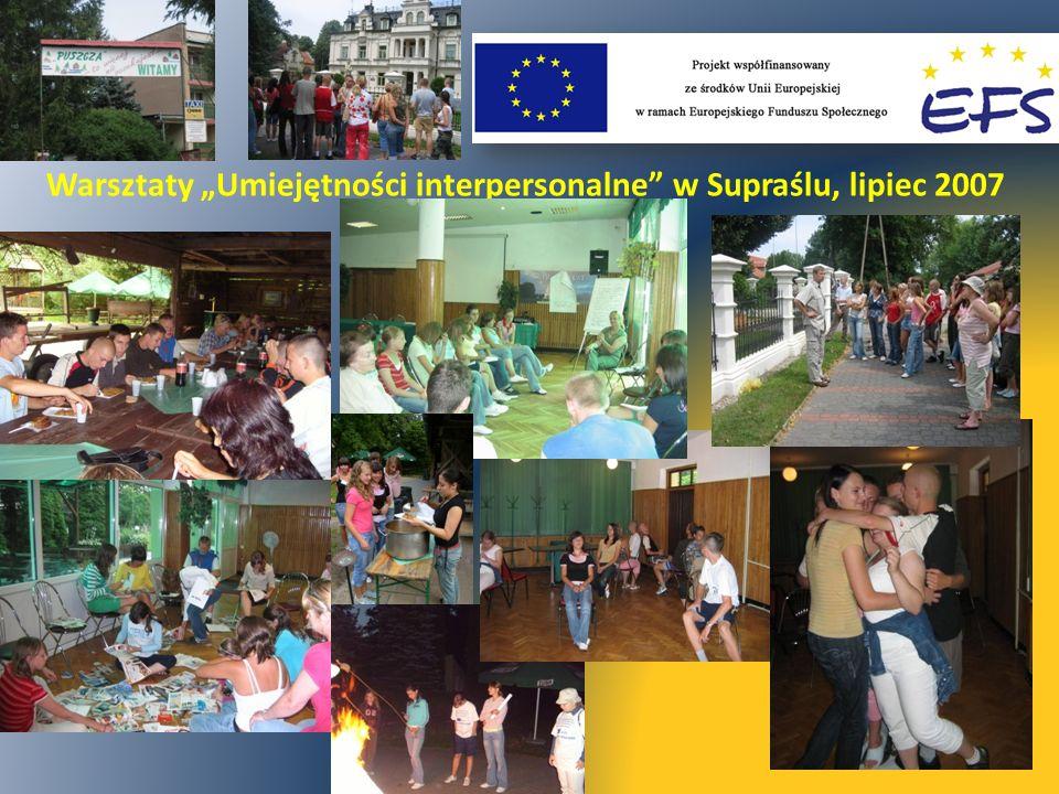 """Warsztaty """"Umiejętności interpersonalne w Supraślu, lipiec 2007"""