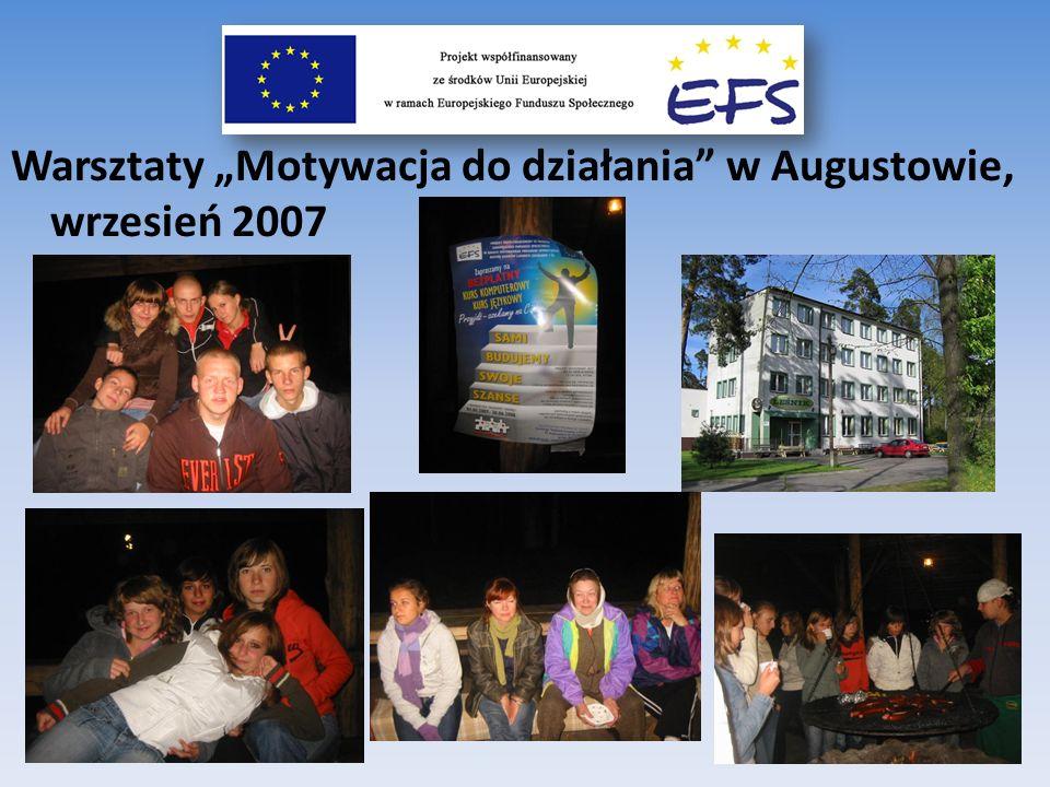 """Warsztaty """"Motywacja do działania w Augustowie, wrzesień 2007"""