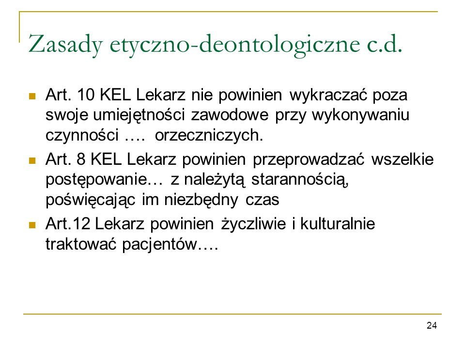Zasady etyczno-deontologiczne c.d.